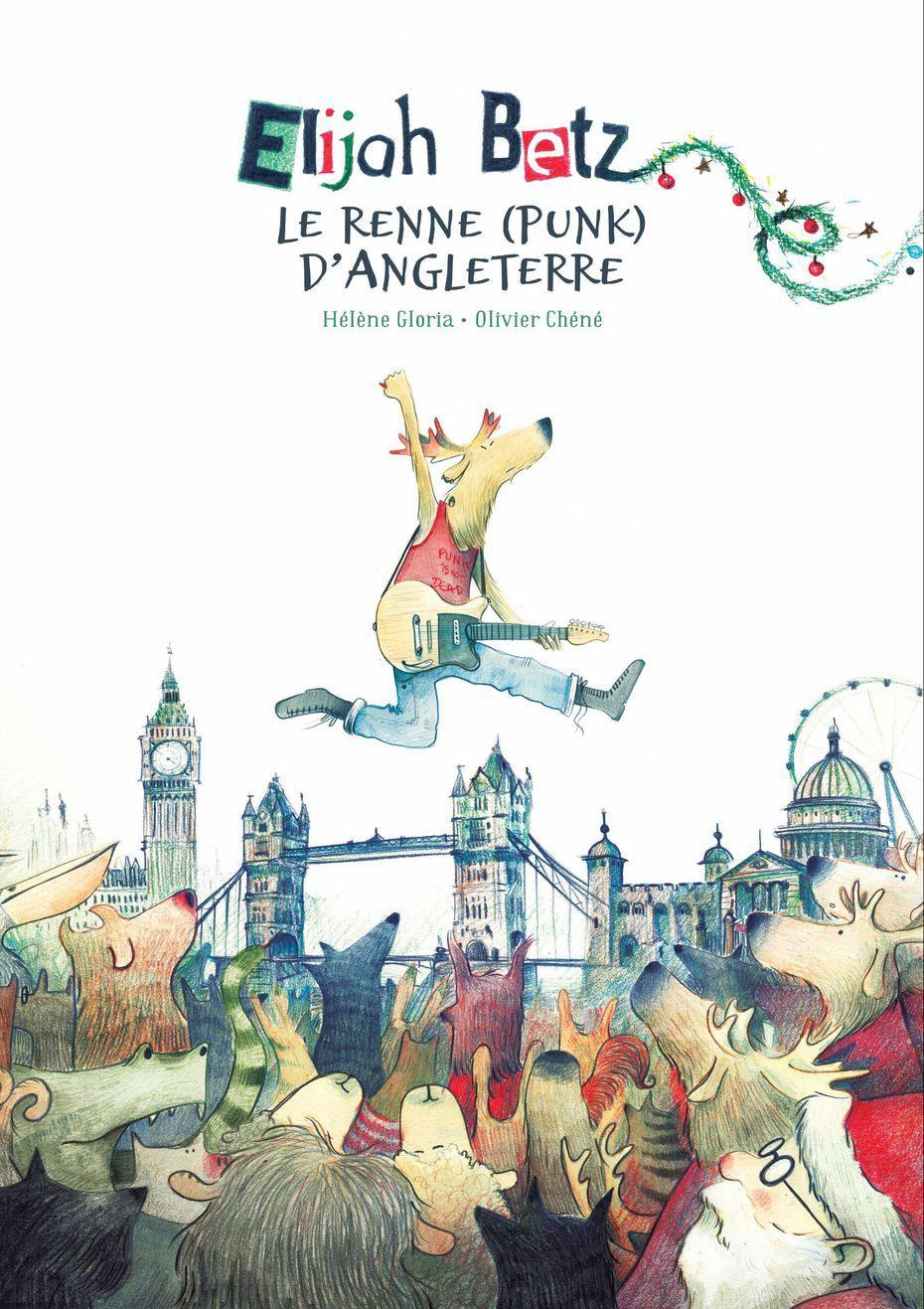 [CALENDRIER DE L'AVENT] Elijah Betz, le renne (punk) d'Angleterre / Hélène Gloria, Olivier Chéné - Entre d'Eux