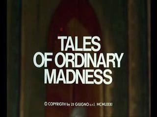 Conte de la folie ordinaire (Marco Ferreri, 1981)