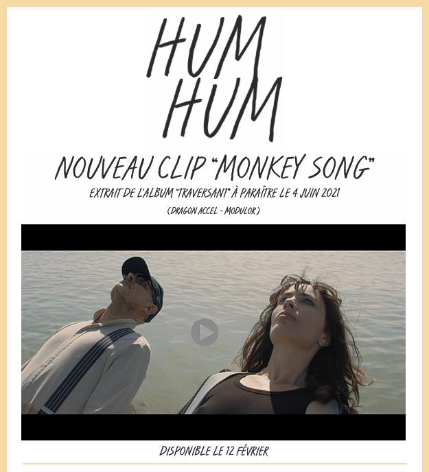 "HUM HUM : ""Monkey Song"" - clip disponible !"