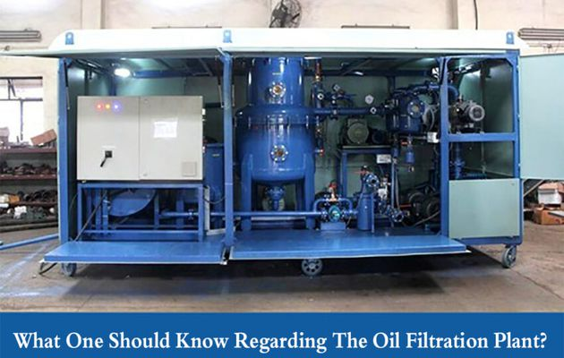 What one should know regarding the oil filtration plant?