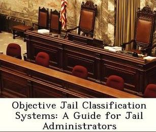 Objective Jail Classification Systems : A Guide for Jail Administrators epub