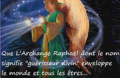 PRIÈRE D'APPEL A L'ARCHANGE RAPHAEL POUR NOTRE SANTE A TOUS ACTUELLEMENT !!!
