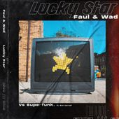 Faul & Wad vs Superfunk feat. Ron Carroll - Lucky Star