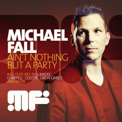 DJ Michael Fall 'Ain't Nothing But A Party.