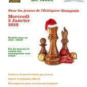 Mercredi 3 Janvier : Tournoi de Noël pour les jeunes de l'Échiquier Orangeois - Echiquier orangeois - ( Club d'Echecs Orange )