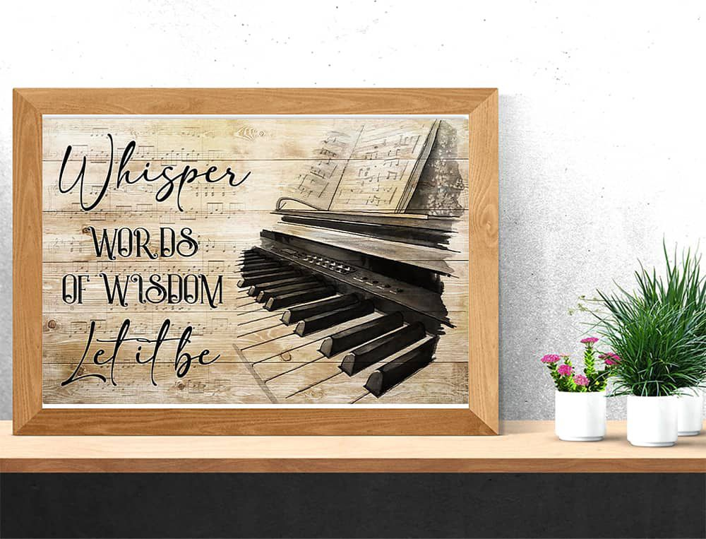Piano Whisper Words Of Wisdom Let It Be Horizontal poster, canvas
