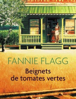 Fannie Flagg, Beignets de tomates vertes, J'ai Lu, 2015