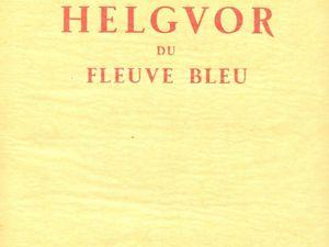 """J.-H. Rosny aîné """"Helgvor du Fleuve Bleu"""" (Société des Cent Centraux Bibliophiles - 1930)"""