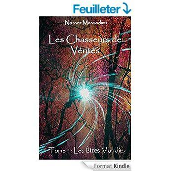 """""""Les chasseurs de Vérités - tome 1"""" par Nasser Massadimi"""