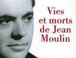 Vies et mort de Jean Moulin