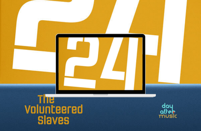 The Volunteered Slaves, nouveau single 24