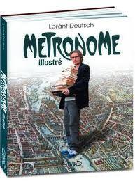 """""""Métronome"""" de Lorant Deutsch, Michel Lafon, 2009 (F)"""