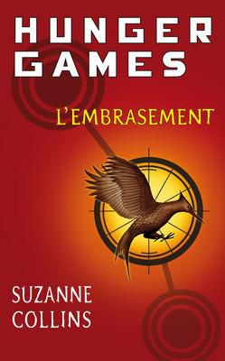 Suzanne Collins - Hunger games, tome 2 - L'embrasement