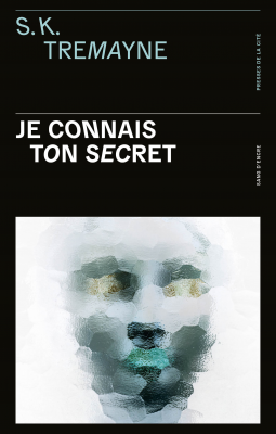 JE CONNAIS TON SECRET - S.K Tremayne