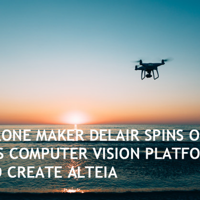 Drone maker Delair spins out its computer vision platform to create Alteia
