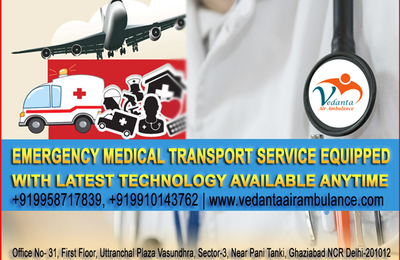Vedanta Air Ambulance Services in Patna | Advance ICU Features Provider