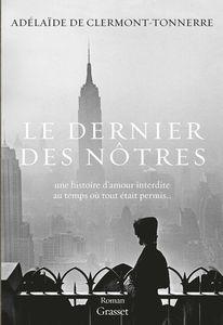 *LE DERNIER DES NÔTRES*Adélaide de Clermont-Tonnerre*Éditions David