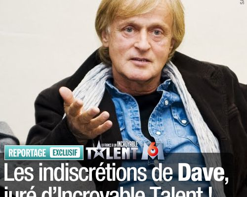 EXCLUSIF / Les indiscrétions de Dave, juré d'Incroyable Talent !