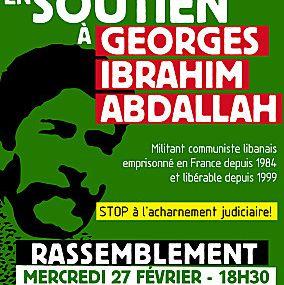 Rassemblement pour Georges Abdallah : mercredi 27 février.