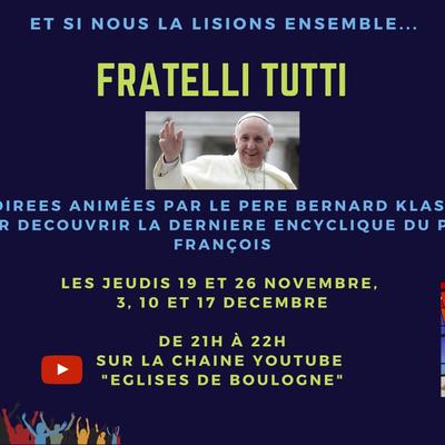 Lire FRATELLI TUTTI - Série de soirées animées par le père Bernard Klasen (jeudi 19, 26 novembre, 3, 10 et 17 décembre)