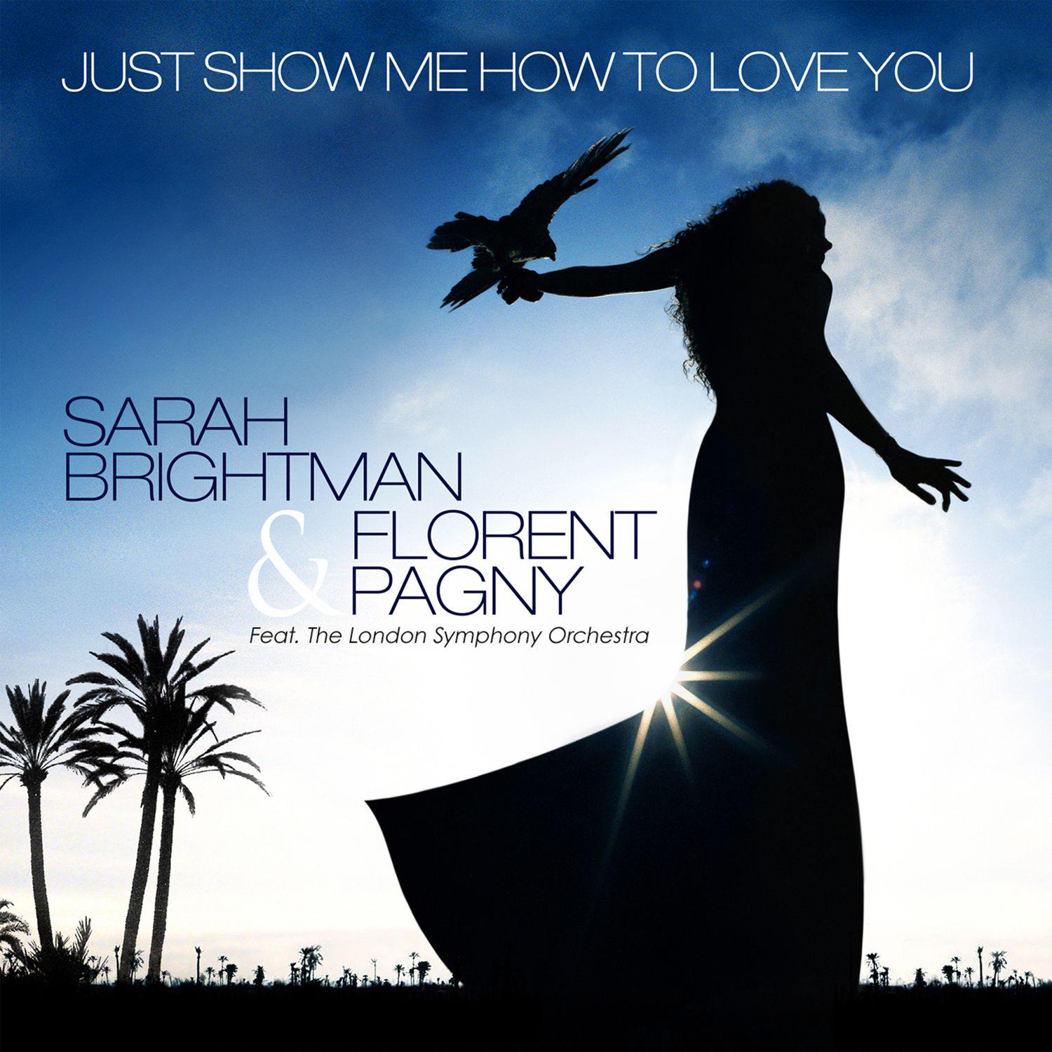 Sarah Brightman - Just Show Me How to Love You, Florent Pagny