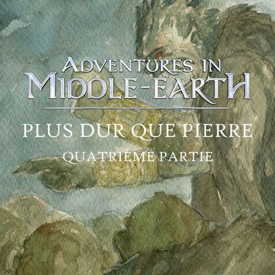 CR Adventures in Middle-Earth : Plus dur que pierre (4/4)