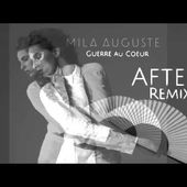 Mila Auguste - Guerre au Coeur ( AFTER Remix )