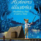 Histoires illustrées - Huckleberry Finn et autres récits - Usborne - 2018 (Dès 7 ans)