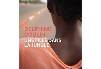 Delphine Coulin : Une fille dans la jungle