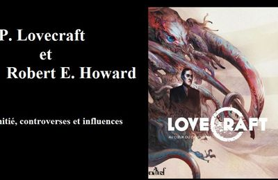 H.P. Lovecraft et Robert E. Howard : amitié, controverses et influences