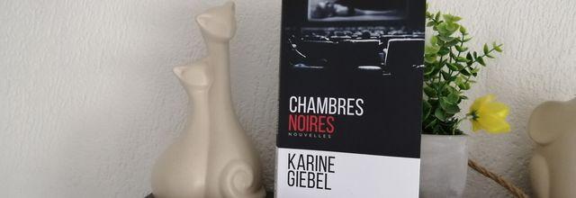 CHAMBRES NOIRES de Karine GIEBEL