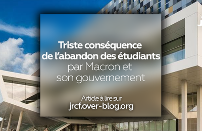 TRISTE CONSEQUENCE DE L'ABANDON DES ETUDIANTS PAR MACRON ET SON GOUVERNEMENT