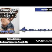 Pulsedriver & Andrew Spencer - Touch Me (Bigroom Edit)