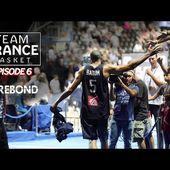 [WEB SERIE] Team France Basket - Episode 6   Le rebond