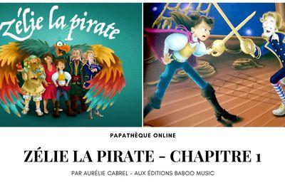 [Papathèque] Conte musical : ''Zélie la pirate - Chapitre 1'' (par Aurélie Cabrel)