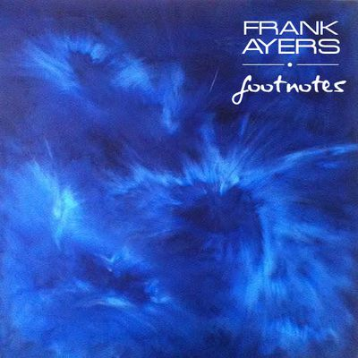 FRANK AYERS - Footnotes remastered