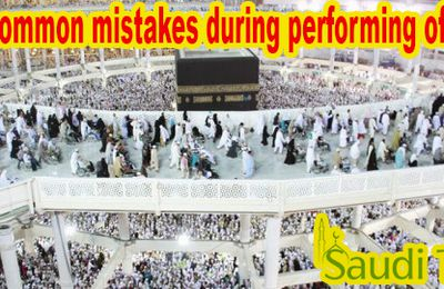 Some common mistakes during performing of Umrah