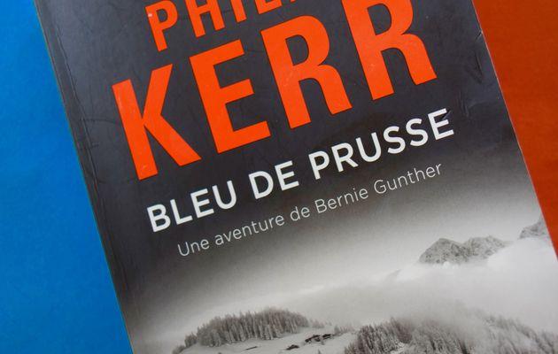 Bleu de Prusse : l'histoire revue par Philip Kerr et son héros Bernie Gunther !