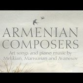Armenian Composers: Art Songs and Piano Music