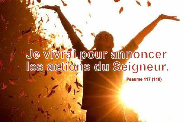 Psaume 117 (118) Voici le jour que fit le Seigneur, qu'il soit pour nous jour de fête et de joie !