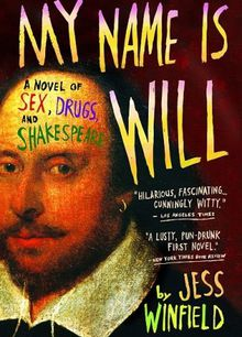 My name is Will - a novel of sex, drugs and Shakespeare - Jess Winfield