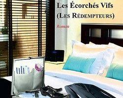Les Ecorchés Vifs (Les Rédempteurs) de Olivier VANDERBECQ