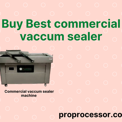 Buy best commercial vaccum sealer