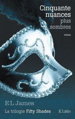 ¤ Cinquante Nuances plus Sombres, de EL James ¤
