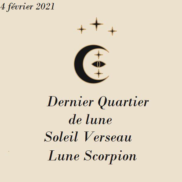 DERNIER QUARTIER DE LUNE EN SCORPION 4 FEVRIER 2021