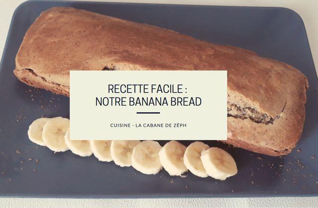 Recette Facile: Notre Banana Bread