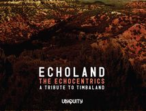 Echoland - The Echocentrics - A Tribute To Timbaland