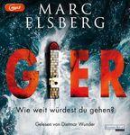 Marc Elsberg – Gier (Hörbuch gelesen von Dietmar Wunder)