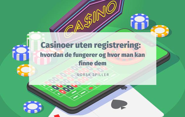Casinoer uten registrering