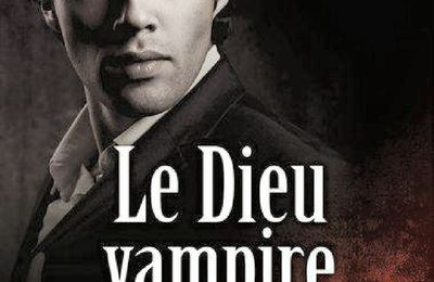 *LE DIEU VAMPIRE* Jean-Christophe Chaumette* Évidence Éditions, collection Imaginaire* par Martine Lévesque*